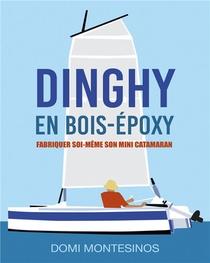 Fabriquer Soi-meme Son Mini-catamaran ; Dinghy En Bois/epoxy