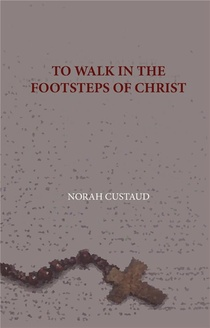 To Walk In The Footsteps Of Christ