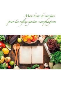 Mon Livre De Recettes Pour Les Reflux Gastro-oesophagiens