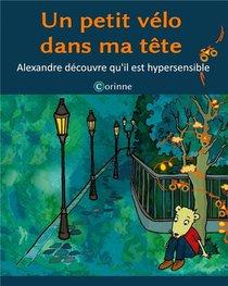 Un Petit Velo Dans Ma Tete ; Alexandre Decouvre Qu'il Est Hypersensible