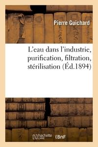 L'eau Dans L'industrie, Purification, Filtration, Sterilisation