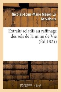 Extraits Relatifs Au Raffinage Des Sels De La Mine De Vic