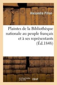 Plaintes De La Bibliotheque Nationale Au Peuple Francais Et A Ses Representants