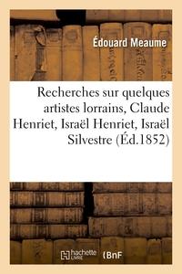 Recherches Sur Quelques Artistes Lorrains, Claude Henriet, Israel Henriet, Israel Silvestre - Et Ses