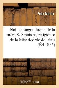 Notice Biographique De La Mere S. Stanislas, Religieuse De La Misericorde-de-jesus - De L'ordre De S