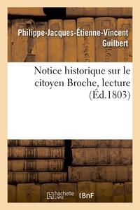 Notice Historique Sur Le Citoyen Broche, Lecture - Societe D'emulation Pour Le Progres Des Sciences,
