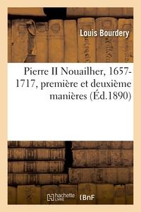 Pierre Ii Nouailher, 1657-1717, Premiere Et Deuxieme Manieres