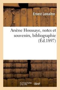 Arsene Houssaye, Notes Et Souvenirs, Bibliographie