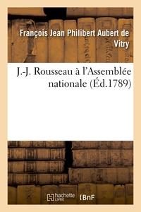 J.-j. Rousseau A L'assemblee Nationale