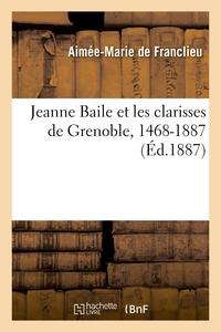 Jeanne Baile Et Les Clarisses De Grenoble, 1468-1887