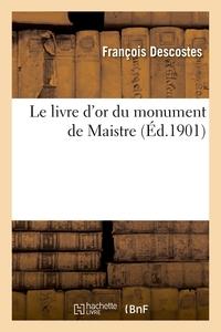 Le Livre D'or Du Monument De Maistre