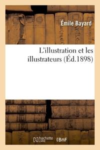 L'illustration Et Les Illustrateurs - Ouvrage Orne De Vignettes Des Principaux Artistes Et De Portra