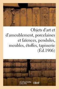 Objets D'art Et D'ameublement, Porcelaines Et Faiences, Objets Varies, Pendules, Meubles