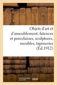 Objets D'art Et D'ameublement, Faiences Et Porcelaines, Objets Varies, Sculptures, Meubles