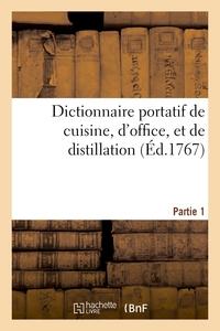 Dictionnaire Portatif De Cuisine, D'office, Et De Distillation. Partie 1