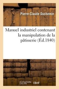 Manuel Industriel Contenant La Manipulation De La Patisserie - Et Quantite De Choses Utiles Au Servi