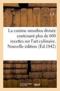 La Cuisine Omnibus Divisee Contenant Plus De 600 Recettes Sur L'art Culinaire, L'office - La Cuisine