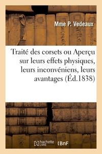 Traite Des Corsets Ou Apercu Sur Leurs Effets Physiques, Leurs Inconveniens, Leurs Avantages - A L'u
