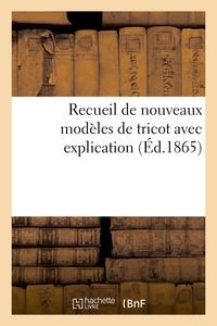 Recueil De Nouveaux Modeles De Tricot Avec Explication