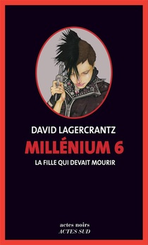 Millenium T.6 ; La Fille Qui Devait Mourir