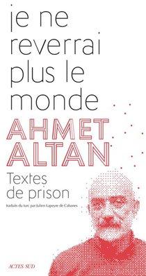 Je Ne Reverrai Plus Le Monde ; Textes De Prison