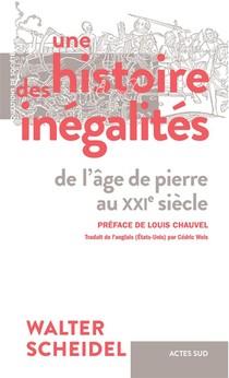 Une Histoire Des Inegalites ; De L'age De Pierre Au Xxie Siecle