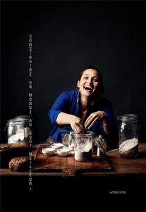 Nadia Sammut ; Construire Un Monde Au Gout Meilleur