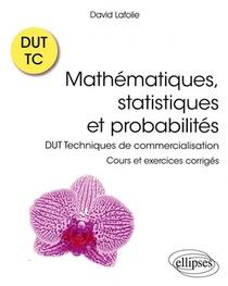 Mathematiques, Statistiques Et Probabilites ; Dut Techniques De Commercialisation