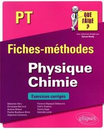Physique-chimie ; Pt/pt* ; Fiches-methodes ; Exercices Corriges