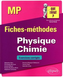 Physique-chimie ; Mp/mp* ; Fiches-methodes ; Exercices Corriges