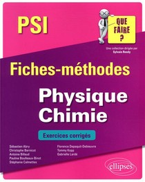 Physique-chimie ; Psi/psi* ; Fiches-methodes ; Exercices Corriges