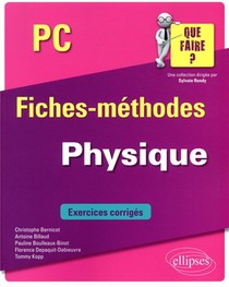 Physique ; Pc/pc* ; Fiches-methodes ; Exercices Corriges
