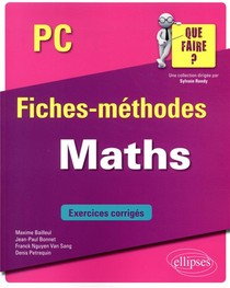 Maths ; Pc/pc* ; Fiches-methodes; Exercices Corriges