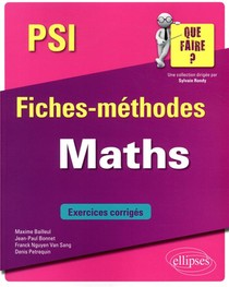Maths ; Psi/psi* ; Fiches-methodes ; Exercices Corriges