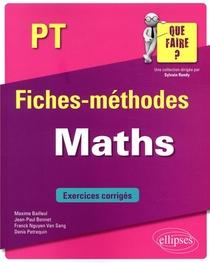 Maths ; Pt/pt* ; Fiches-methodes ; Exercices Corriges