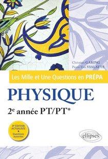 Les Mille Et Une Questions En Prepa ; Physique ; 2e Annee Pt/pt* (3e Edition)