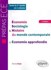 Economie, Sociologie Et Histoire Du Monde Contemporain Et Economie Approfondie ; Prepas Ece ; 1re Annee (2e Edition)