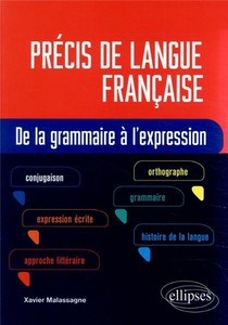 Precis De Langue Francaise ; De La Grammaire A L'expression