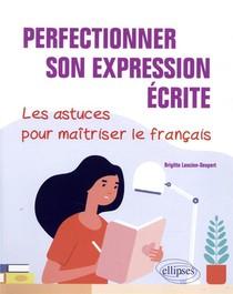 Perfectionner Son Expression Ecrite. Les Astuces Pour Maitriser Le Francais