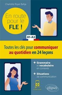 Fle (francais Langue Etrangere) ; En Route Pour Le Fle ! Toutes Les Cles Pour Communiquer Au Quotidien