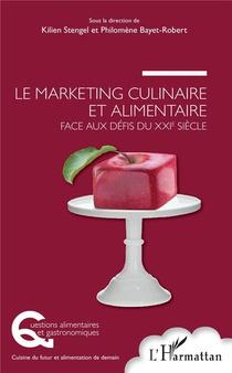 Le Marketing Culinaire Et Alimentaire Face Aux Defis Du Xxie Siecle