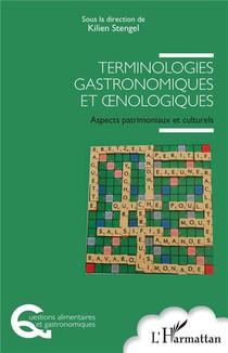 Terminologies Gastronomiques Et Oenologiques ; Aspects Patrimoniaux Et Culturels