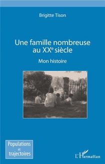 Une Famille Nombreuse Au Xxe Siecle ; Mon Histoire