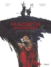 Macbeth, Roi D'ecosse T.1 ; Le Livre Des Sorcieres