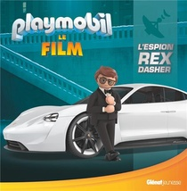 Playmobil ; Le Film ; L'espion Rex Dasher