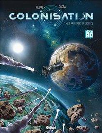 Colonisation T.1 ; Les Naufrages De L'espace