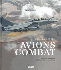 Le Grand Livre Des Avions De Combat (2e Edition)