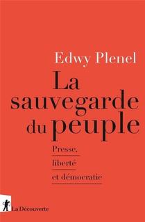 La Sauvegarde Du Peuple ; Presse, Liberte Et Democratie