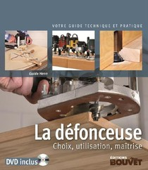 La Defonceuse ; Choix, Utilisation, Maitrise
