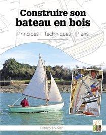 Construire Son Bateau En Bois ; Principes, Techniques, Plans